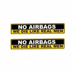 Etiqueta engomada del coche - NO AIRBAGS WE DIE LIKE REAL MEN - 2 piezas