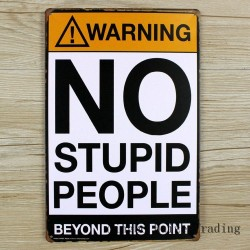 No Stupid People Vintage Metalowy Ścienny Plakat 20cm * 30cm
