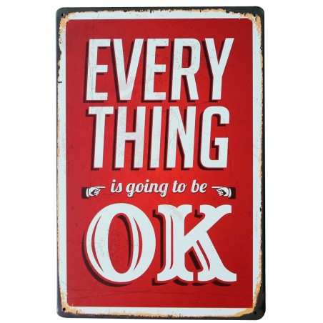 Everything Is Going To Be OK Metal Sign Poster