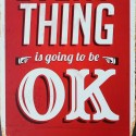 Everything Is Going To Be OK Metalowy Plakat Napis