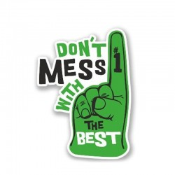 Don't Mess With The Best - vinyl autosticker - waterdicht - 13 * 8,5 cm